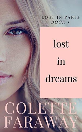 Lost in Dreams: LOST IN PARIS Book 1