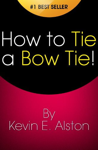 Tie Kostüm Bow - How to Tie a Bow Tie: Tying a Bow tie Fast & Easy! Finally, Learn How to Tie a Bowtie the Right Way (English Edition)