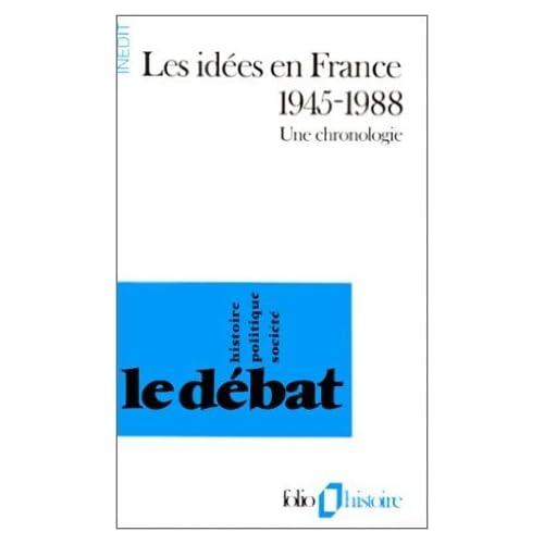 Les Idées en France 1945-1988: Une chronologie de Collectifs ( 25 octobre 1989 )