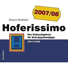 Hoferissimo: Der Einkaufsplaner für Schnäppchenjäger 2007/2008