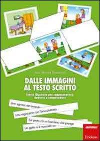 Dalle immagini al testo scritto. Storie illustrate per rappresentare, dedurre e comprendere