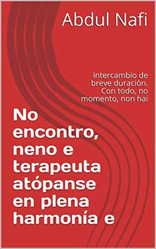 No encontro, neno e terapeuta atópanse en plena harmonía e : intercambio de breve duración. Con todo, no momento, non hai  (Galician Edition)