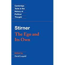 Stirner: The Ego and its Own (Cambridge Texts in the History of Political Thought)