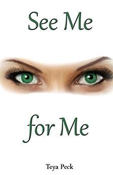 See Me For Me (English Edition) di [Peck, Teya]