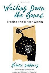 Writing Down the Bones: Freeing the Writer Within, 2nd Edition by Natalie Goldberg (2005-12-06)