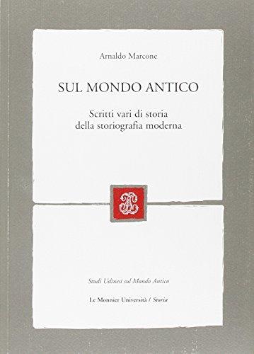 Sul mondo antico. Scritti vari di storia della storiografia moderna