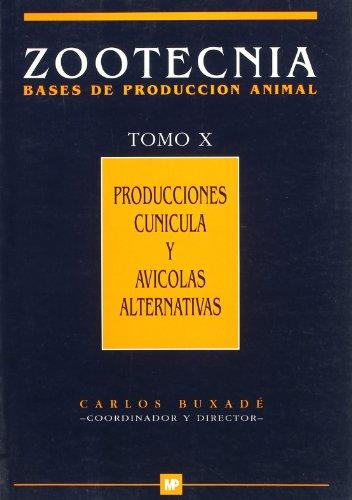 Producciones cunícola y avícolas alternativas. Zootecnica. Tomo X por C. (Coord.) Buxade