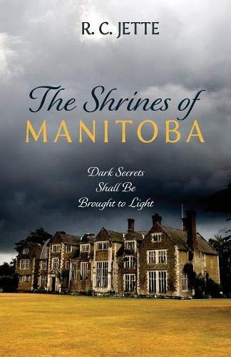 The Shrines of Manitoba: Dark Secrets Shall Be Brought to Light