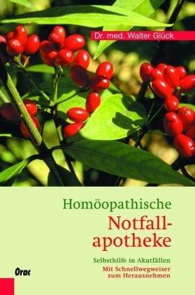 Homöopathische Notfallapotheke: Selbsthilfe in Akutfällen. Mit Schnellwegweiser zum Herausnehmen