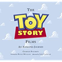 The Toy Story Films (Foreword by Hayao Miyazaki / Afterword by John Lasseter): An Animated Journey