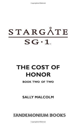 Stargate SG-1: The Cost of Honor: SG1-5 (book 2) by Malcolm, Sally (2007) Mass Market Paperback