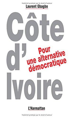 Côte-d'Ivoire : pour une alternative démocratique