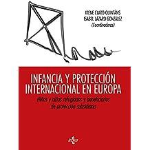 Infancia Y Protección Internacional En Europa. Niños Y Niñas Refugiados Y Beneficiarios De Protección Subsidiaria (Derecho - Estado Y Sociedad)