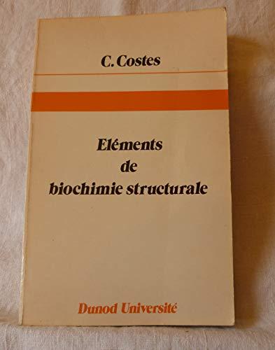 Eléments de biochimie structurale par Claude Costes