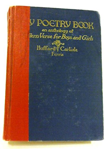 My Poetry Book: An Anthology of Modern Verse for Boys and Girls