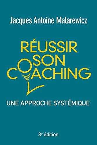 Réussir son coaching: Une approche systémique (Village Mondial) par Jacques-Antoine Malarewicz