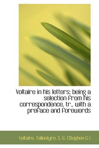 Voltaire in his letters; being a selection from his correspondence, tr., with a preface and foreword