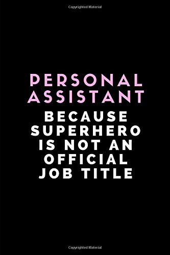 Personal Assistant Because Superhero Is Not An Official Job Title: Lined Notebook Journal