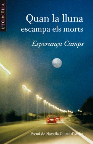 Quan la lluna escampa els morts (Catalan Edition) por Esperança Camps