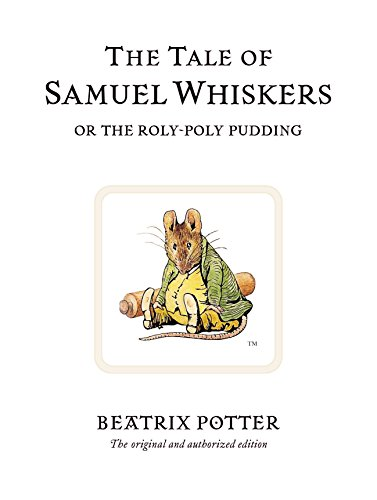 The Tale of Samuel Whiskers or the Roly-Poly Pudding (Beatrix Potter Originals, Band 16)