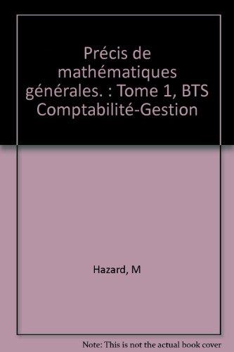 Précis de mathématiques générales. : Tome 1, BTS Comptabilité-Gestion