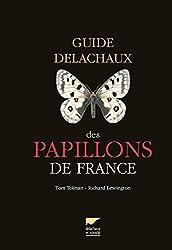 Guide Delachaux des papillons de France : 250 espèces décrites et illustrées