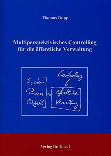 Multiperspektivisches Controlling für die öffentliche Verwaltung.