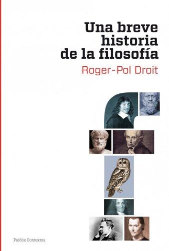 Una breve historia de la filosofía por Roger-Pol Droit