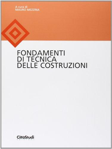 Fondamenti di tecnica delle costruzioni. Ediz. illustrata