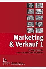 Marketing & Verkauf 1: Erfolgsrezepte von Trainern und Experten Gebundene Ausgabe