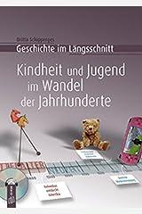 Kindheit und Jugend im Wandel der Jahrhunderte (Geschichte im Längsschnitt) Taschenbuch