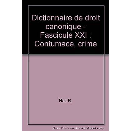 Naz r. - Dictionnaire de droit canonique - fascicule xxi : contumace, crime