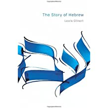 Story of Hebrew (Library of Jewish Ideas)