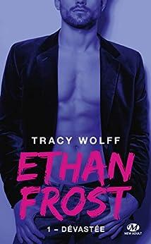 Dévastée: Ethan Frost, T1 par [Wolff, Tracy]