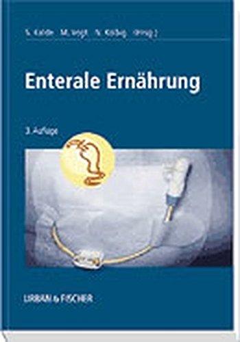 Enterale Ernährung: Indikationen, Sondierungstechniken, Diätetik, Pflege, 3. - Enterale Und Ernährung Gesundheit
