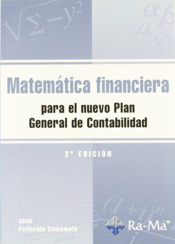 Matemática financiera para el nuevo Plan General de Contabilidad. 2ª Edición por Juan Pallerola Comamala