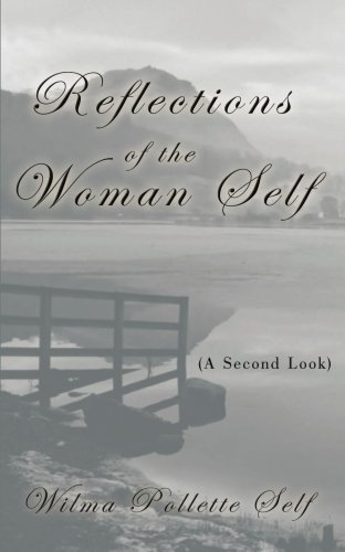 Reflections of the Woman Self: (A Second Look)