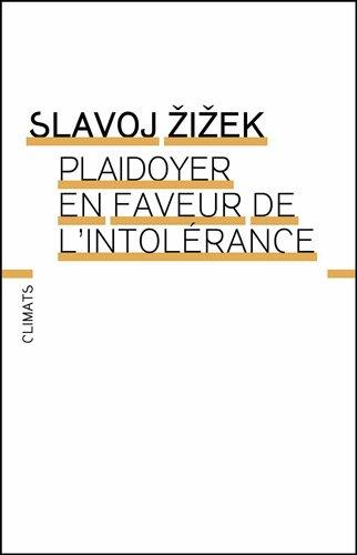 Plaidoyer en faveur de l'intolérance par Slavoj Zizek