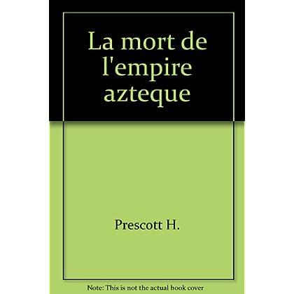 La mort de l'empire azteque