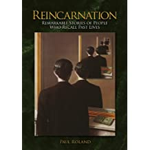 Reincarnation: Remarkable Stories of People Who Recall Past Lives