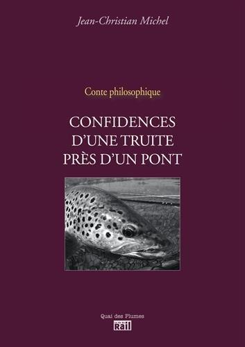 Confidences d'une truite prs d'un pont