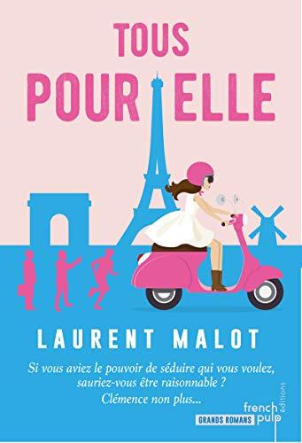 Tous pour elle par  Laurent Malot