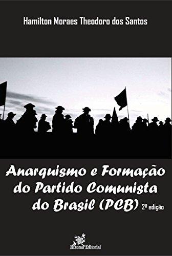 Anarquismo e Formação do Partido Comunista do Brasil (PCB) (Portuguese Edition)