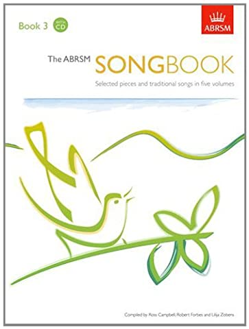 The ABRSM Songbook, Book 3: Selected pieces and traditional songs in five volumes: Bk. 3 (ABRSM Songbooks (ABRSM))