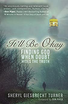 It'll Be Okay: Finding God When Doubt Hides the Truth (English Edition) par [Giesbrecht Turner, Sheryl]