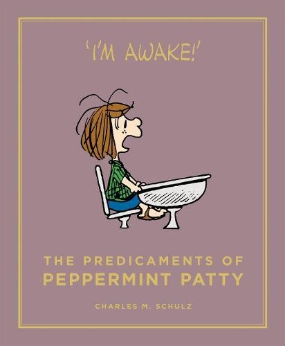 The Predicaments of Peppermint Patty : Peanuts Guide to Life