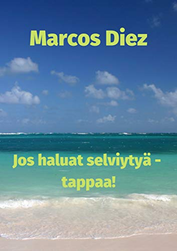 Jos haluat selviytyä - tappaa! (Finnish Edition) por Marcos  Diez