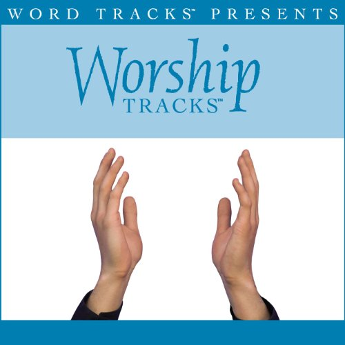 Worship Tracks - Wholly Yours - as made popular by David Crowder Band [Performance Track]