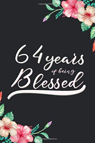 Blessed 64th Birthday Journal: Lined Journal / Notebook - Cute 64 yr Old Gift for Her - Fun And Practical Alternative to a Card -  64th Birthday Gifts For Women - 64 Years Blessed 64