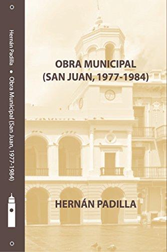 Hernán Padilla: Obra Municipal: (San Juan, 1977-1984) por Hernán  Padilla